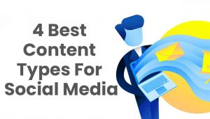 4 best content types for social media