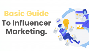 basic guide to influencer marketing